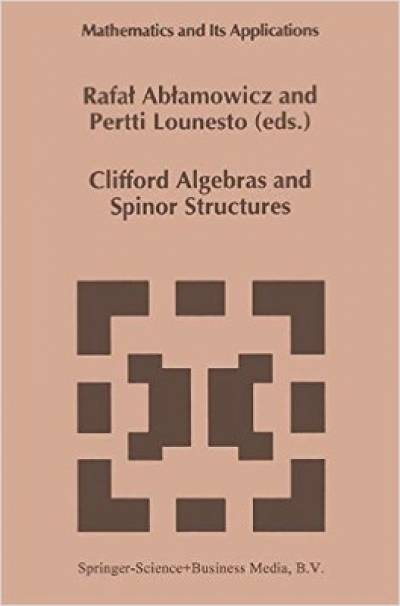 clifford_algebras_and_spinor_structures-ablamowicz.jpg