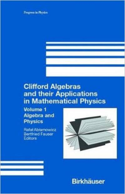 clifford_algebras_and_their_applications_in_mathematical_physics_vol1-ablamowicz.jpg