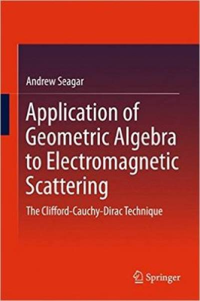 application_of_geometric_algebra_to_electromagnetic_scattering-seagar.jpg