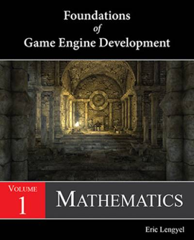 foundations_of_game_engine_development-lengyel.jpg