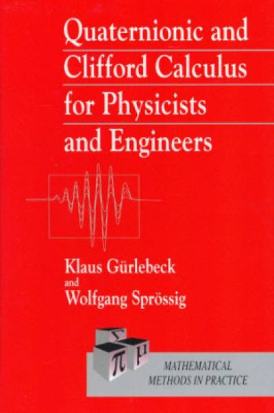 quaternionic_and_clifford_calculus_for_physicists_and_engineers-gurlebeck.jpg