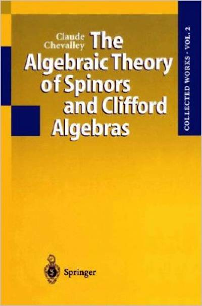 the_algebraic_theory_of_spinors_and_clifford_algebras-chevalley.jpg
