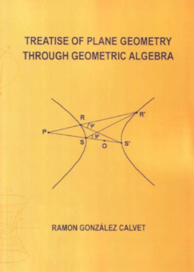 treatise_of_plane_geometry_through_geometric_algebra-gonzalez-calvet.jpg