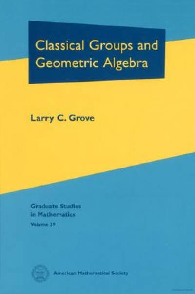 classical_groups_and_geometric_algebra-grove.jpg