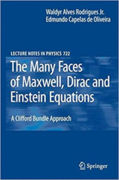 the_many_faces_of_maxwell_dirac_and_einstein_equations-rodrigues.jpg