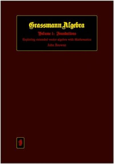 grassmann_algebra_volume_1_foundations-browne.jpg