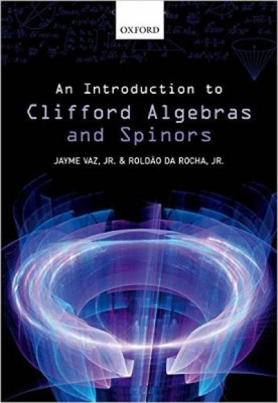 an_introduction_to_clifford_algebras_and_spinors-vaz.jpg