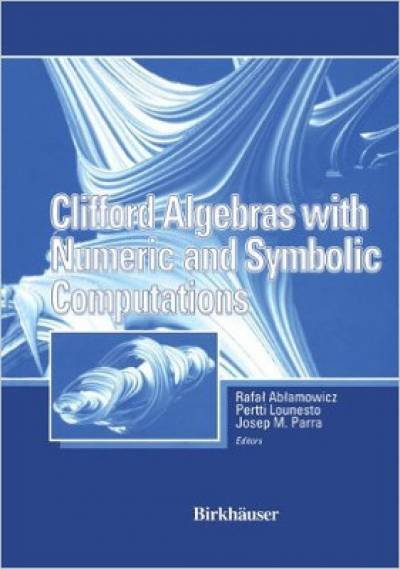 clifford_algebras_with_numeric_and_symbolic_computations-ablamowicz.jpg
