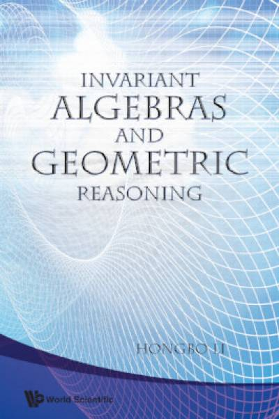 invariant_algebras_and_geometric_reasoning-li.jpg