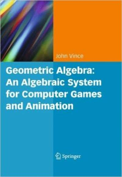 geometric_algebra_an_algebraic_system_for_computer_games_and_animation-vince.jpg